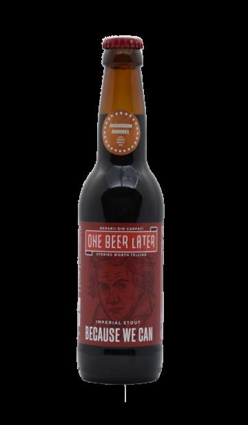 One Beer Later - Because you can Bourbon | Bere artizanala